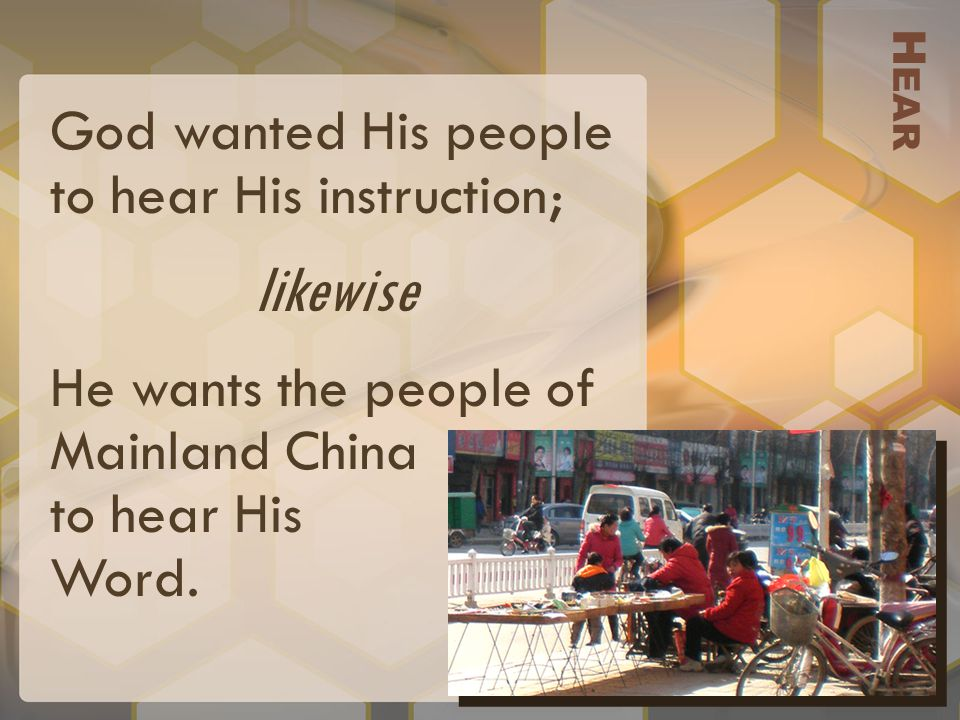 God wanted His people to hear His instruction; likewise He wants the people of Mainland China to hear His Word.