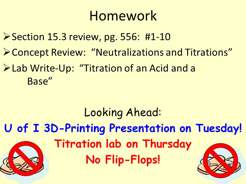 """Homework  Section 15.3 review, pg. 556: #1-10  Concept Review: """"Neutralizations and Titrations""""  Lab Write-Up: """"Titration of an Acid and a Base"""" Lo"""