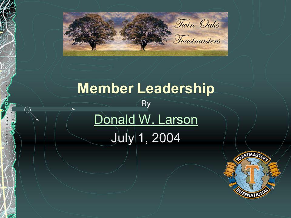 Member Leadership By Donald W. Larson July 1, 2004