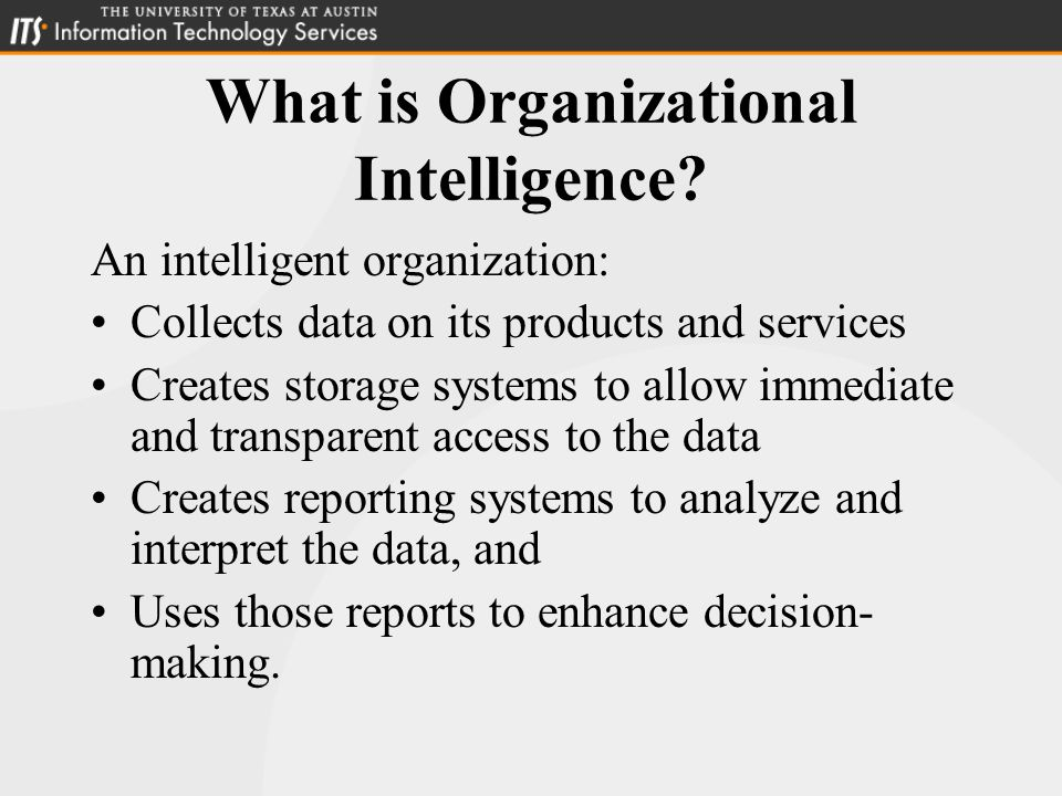 Decision Making Without Data IT organizations face complex decisions which require timely, appropriate data not often available: –The data may not have been collected, or even recognized… –The data may have been collected in part, and information lost… –The data may not be in a conducive format…