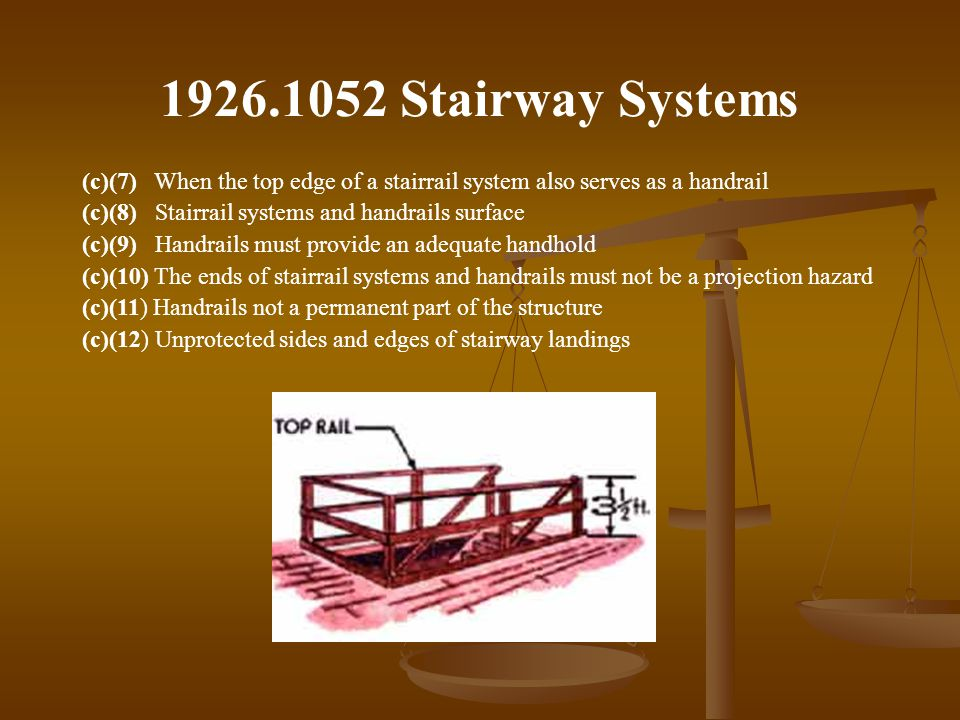 1926.1052 Stairway Systems (c)(7) When the top edge of a stairrail system also serves as a handrail (c)(8) Stairrail systems and handrails surface (c)