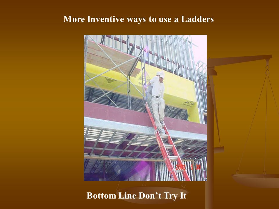 More Inventive ways to use a Ladders Bottom Line Don't Try It