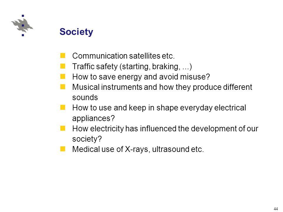 44 Society Communication satellites etc.