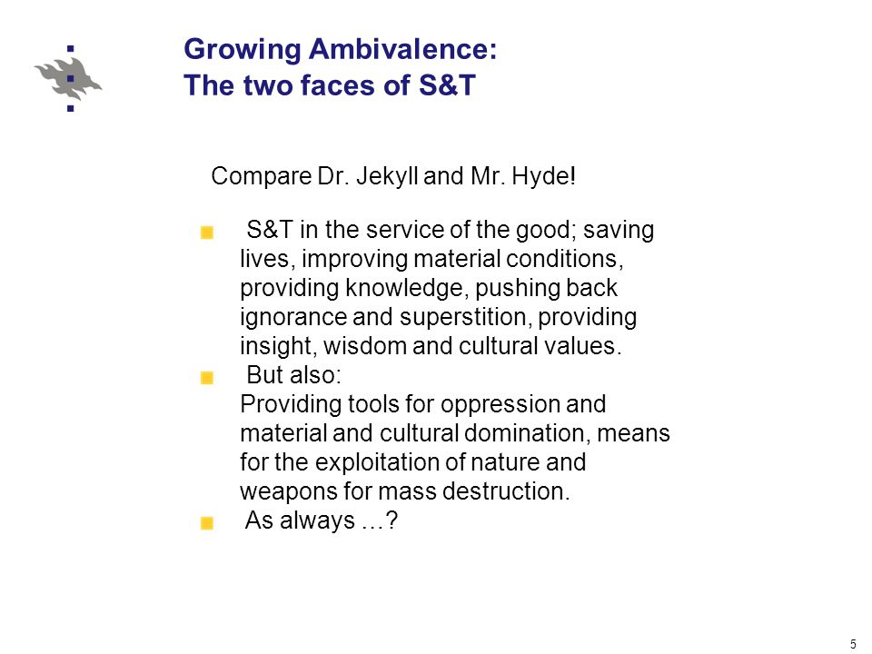 5 Growing Ambivalence: The two faces of S&T Compare Dr.