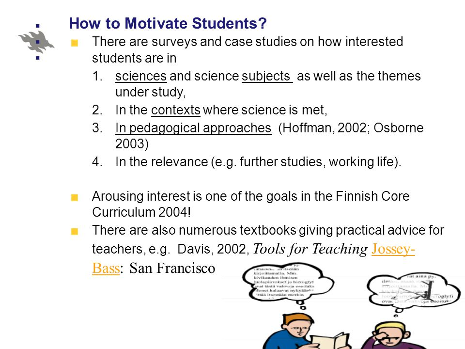 Ten basic approaches to motivating students IPUC TFPC Torun 2007 Veijo Meisalo Department of Applied Sciences of Education