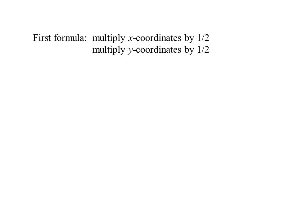 …then multiply y-coordinates by 1/2.
