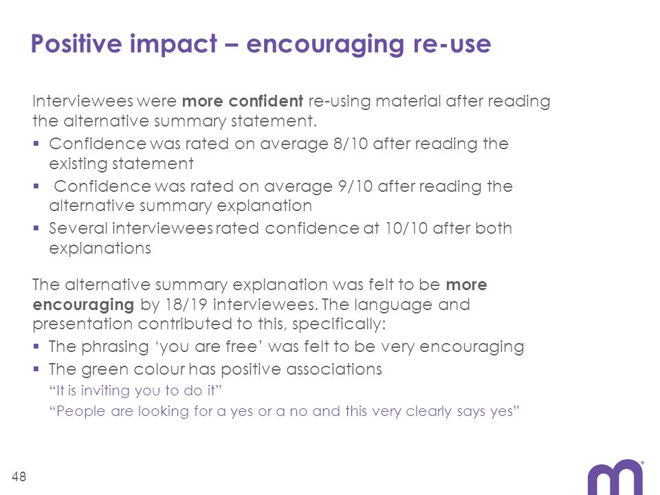 Positive impact – encouraging re-use Interviewees were more confident re-using material after reading the alternative summary statement.