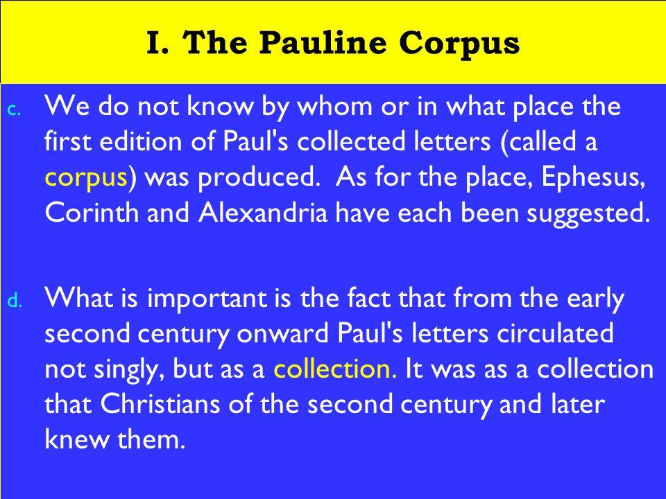 4 I. The Pauline Corpus c.