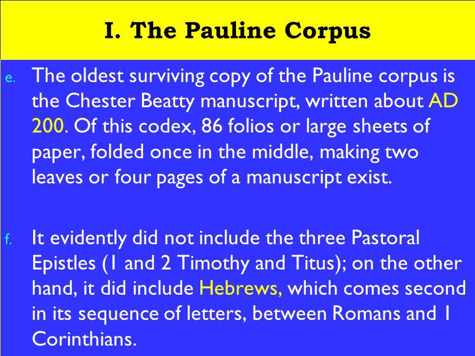 5 I. The Pauline Corpus e.