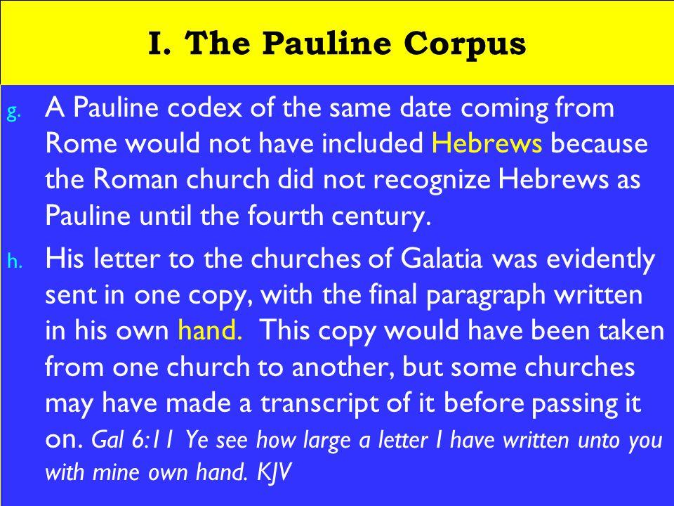 6 I. The Pauline Corpus g.