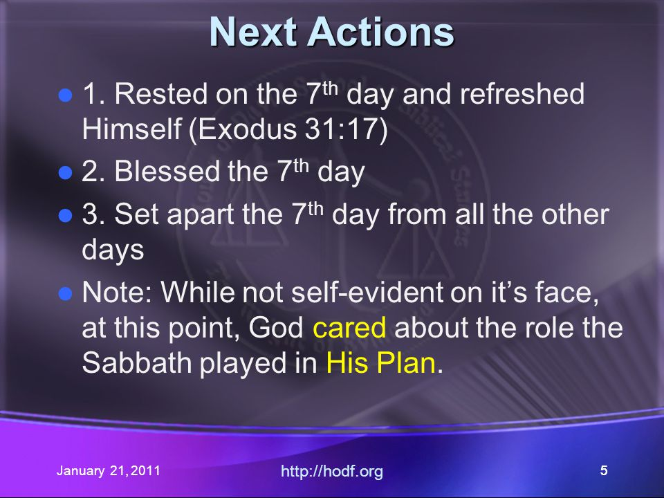 January 21, 2011 http://hodf.org 25 Note If our Heavenly Father did not establish a particular appointment as a call to worship, we might want to look into who did.