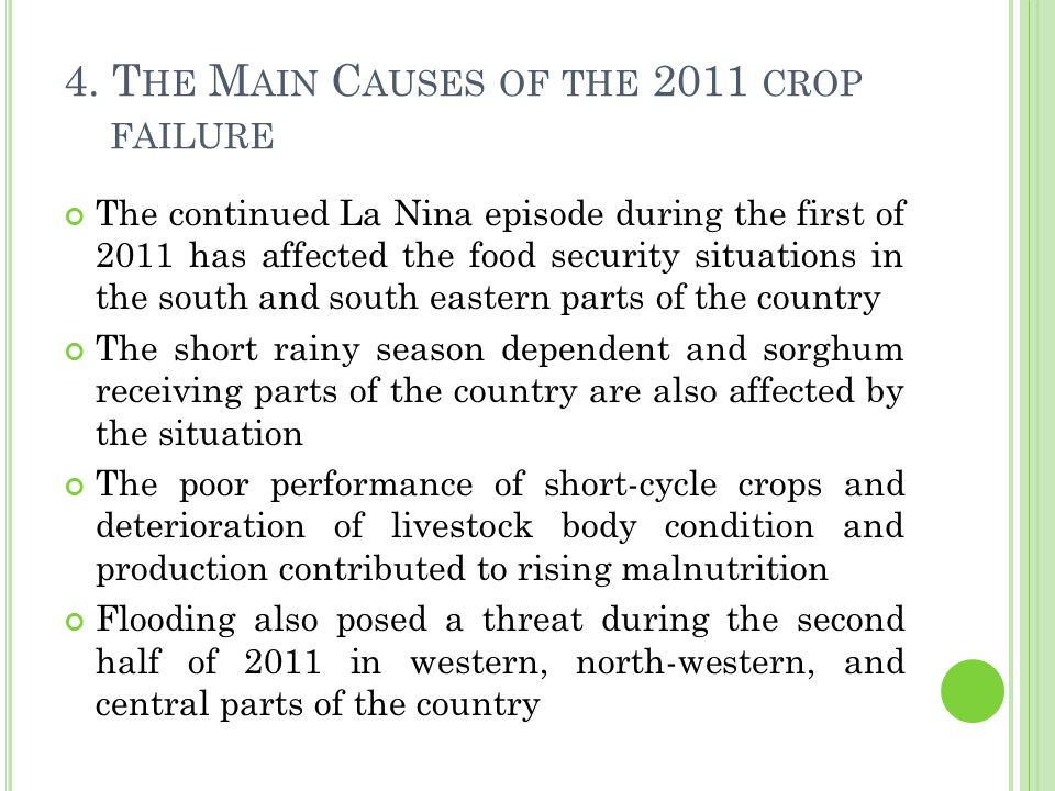4. T HE M AIN C AUSES OF THE 2011 CROP FAILURE The continued La Nina episode during the first of 2011 has affected the food security situations in the