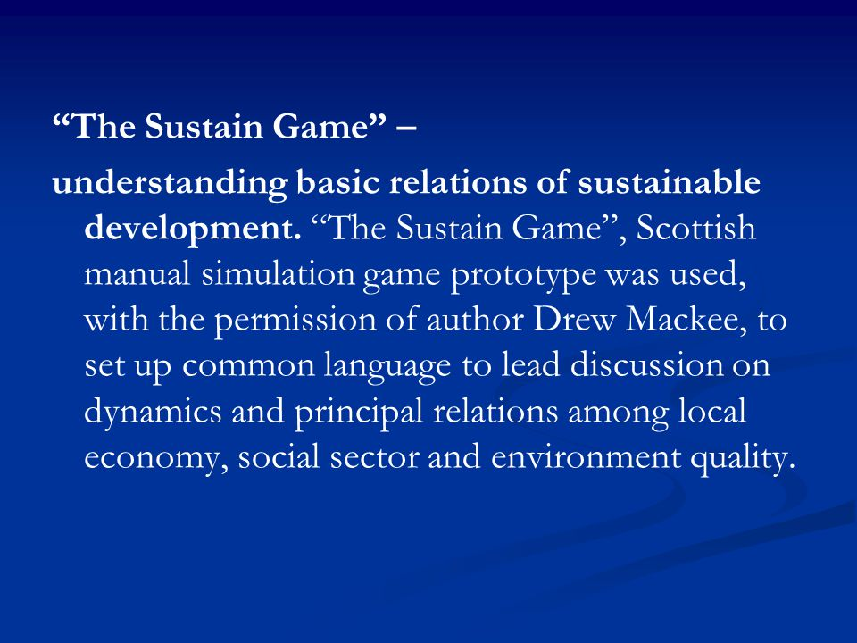 The Sustain Game – understanding basic relations of sustainable development.