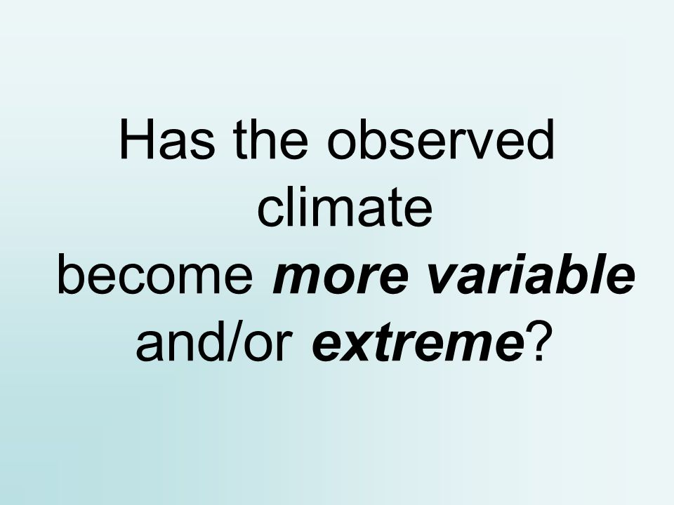 A small change in average temperature can cause a large change in the frequency of temperature extremes