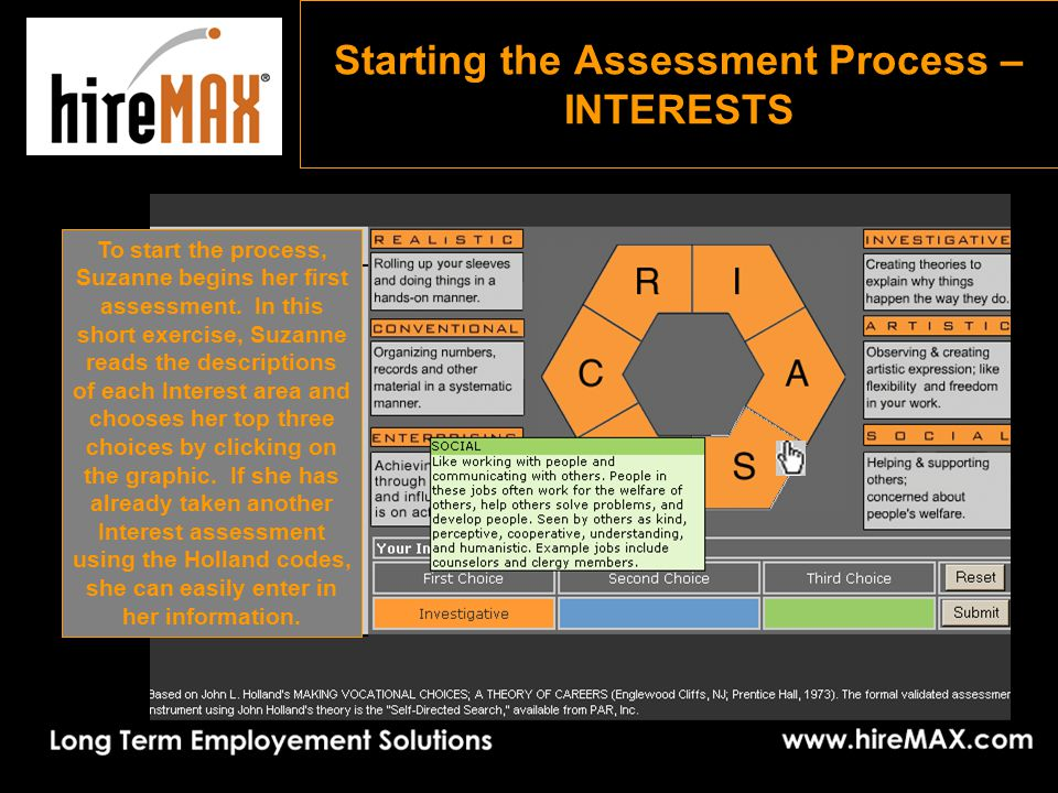 Starting the Assessment Process – INTERESTS To start the process, Suzanne begins her first assessment.