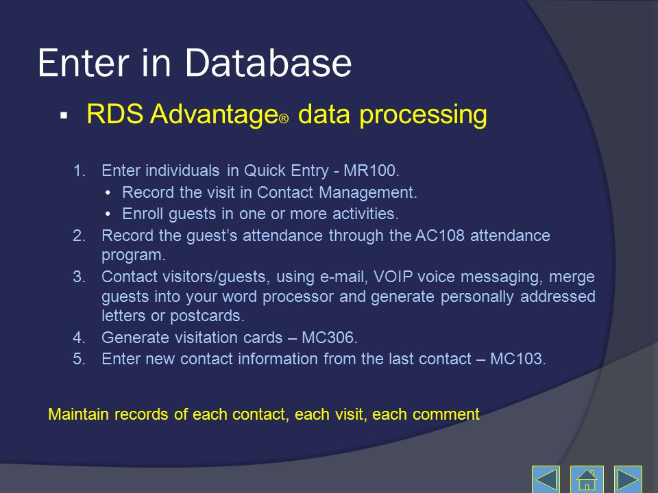 Enter in Database  RDS Advantage ® data processing 1.Enter individuals in Quick Entry - MR100.