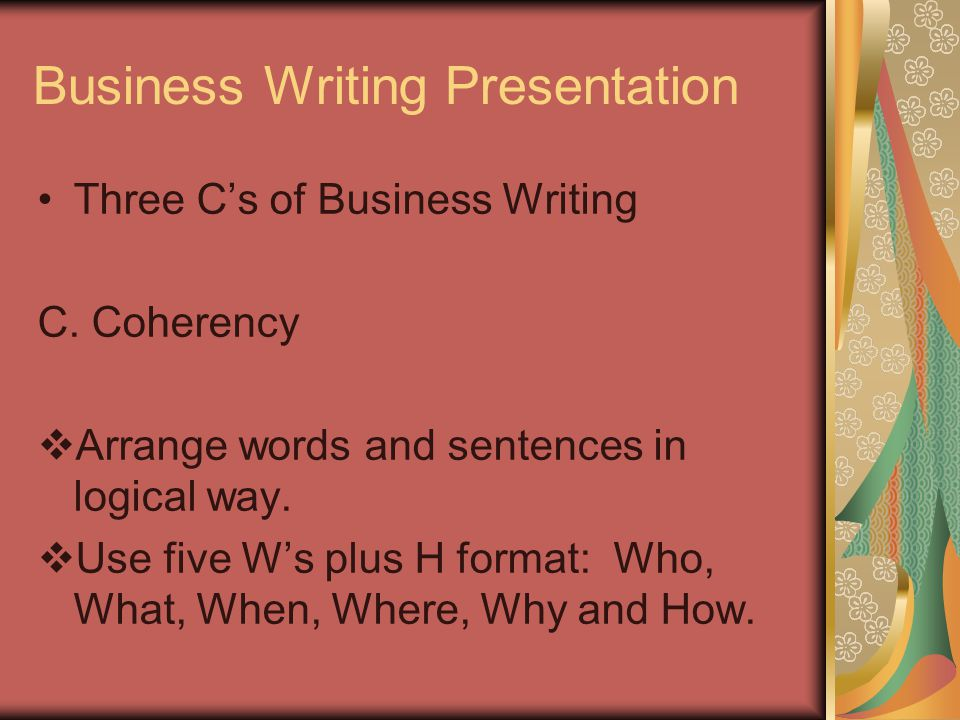 Business Writing Presentation Three C's of Business Writing C.