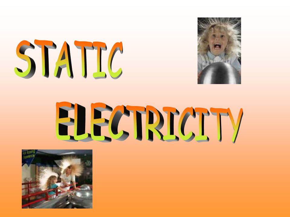 Static Electricity Static electricity is an electric charge built up on persons or objects through friction.