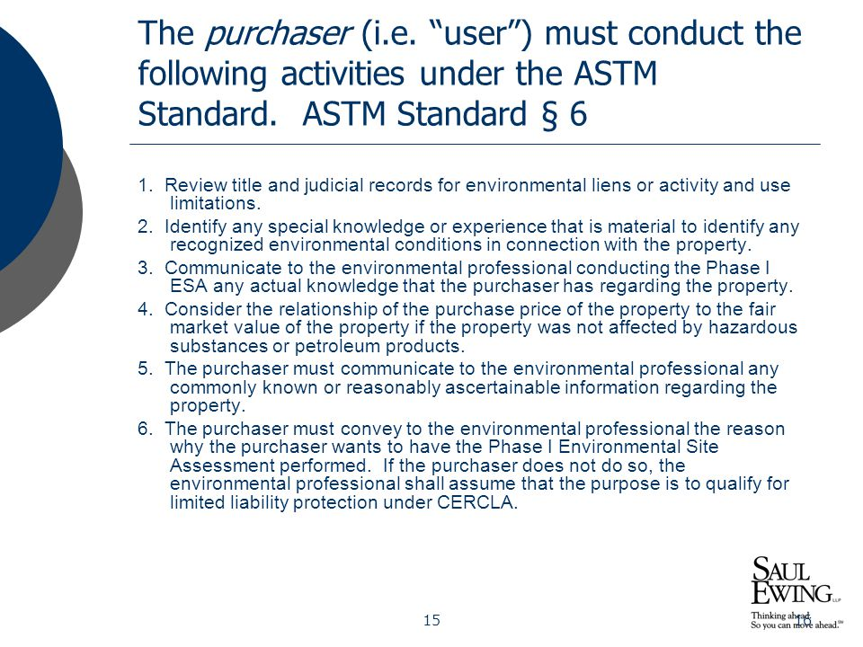"""1516 The purchaser (i.e. """"user"""") must conduct the following activities under the ASTM Standard. ASTM Standard § 6 1. Review title and judicial records"""