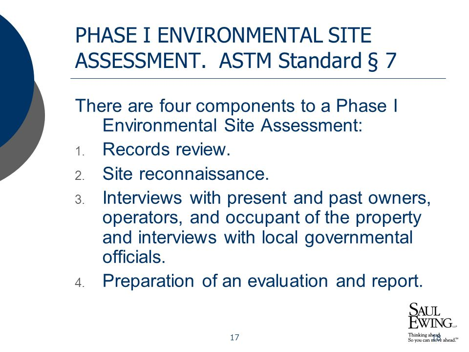 1718 PHASE I ENVIRONMENTAL SITE ASSESSMENT. ASTM Standard § 7 There are four components to a Phase I Environmental Site Assessment: 1. Records review.