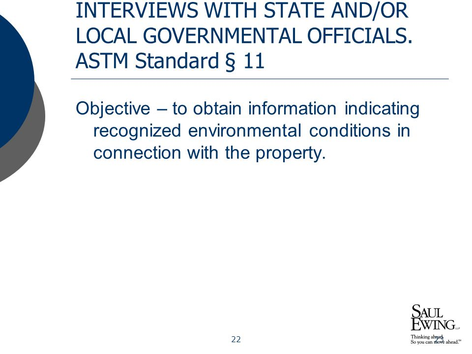 2223 INTERVIEWS WITH STATE AND/OR LOCAL GOVERNMENTAL OFFICIALS. ASTM Standard § 11 Objective – to obtain information indicating recognized environment