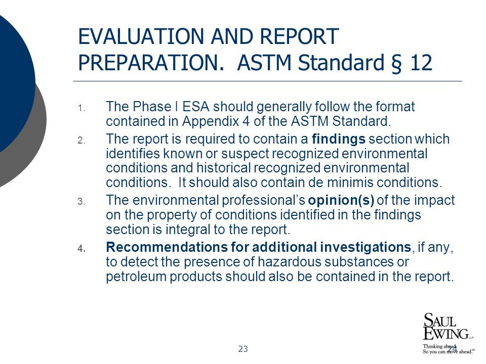 2324 EVALUATION AND REPORT PREPARATION. ASTM Standard § 12 1. The Phase I ESA should generally follow the format contained in Appendix 4 of the ASTM S