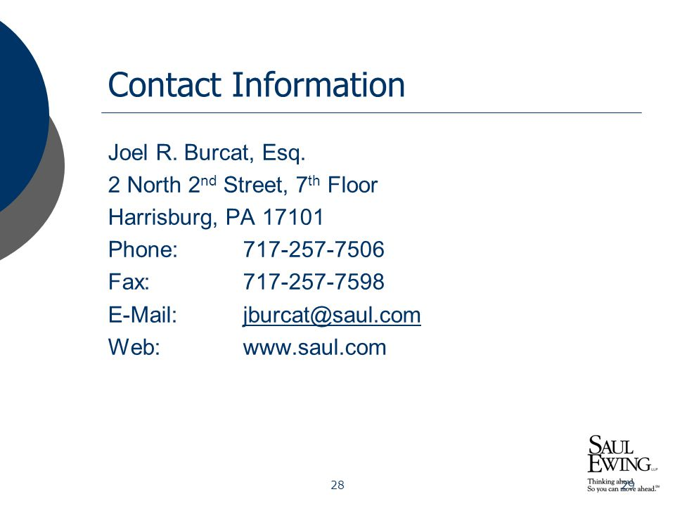 2829 Contact Information Joel R. Burcat, Esq. 2 North 2 nd Street, 7 th Floor Harrisburg, PA 17101 Phone: 717-257-7506 Fax: 717-257-7598 E-Mail:jburca