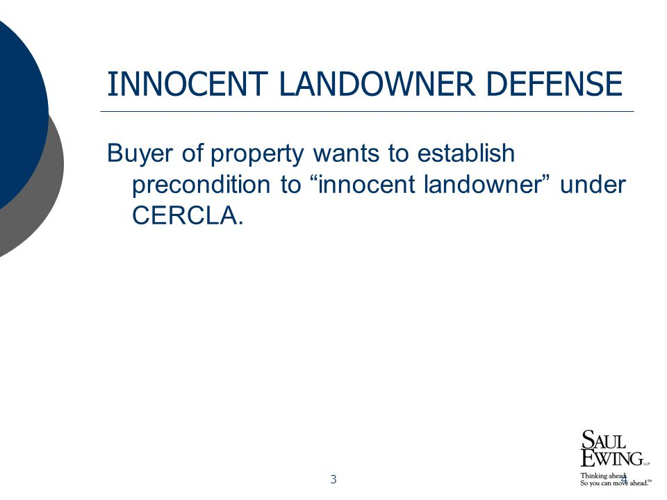 45 INNOCENT LANDOWNER DEFENSE The buyer has carried out all appropriate inquiries… into the previous ownership and uses of the facility in accordance with generally accepted good commercial and customary standards and practices. CERCLA, 42 U.S.C.