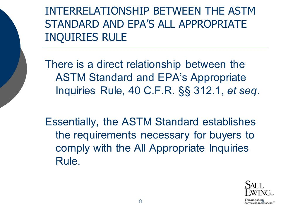 89 INTERRELATIONSHIP BETWEEN THE ASTM STANDARD AND EPA'S ALL APPROPRIATE INQUIRIES RULE There is a direct relationship between the ASTM Standard and E