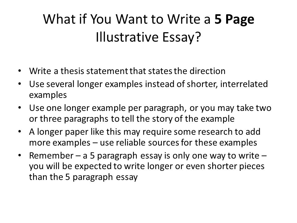 What if You Want to Write a 5 Page Illustrative Essay.