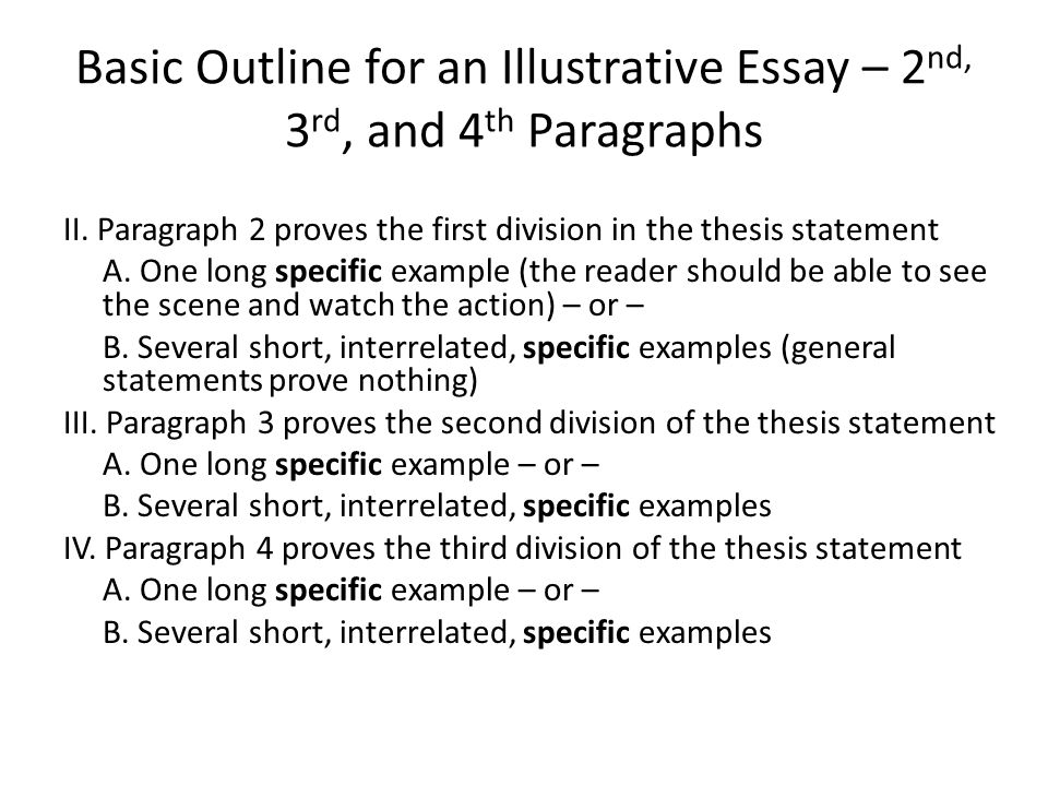 Basic Outline for an Illustrative Essay – 2 nd, 3 rd, and 4 th Paragraphs II.