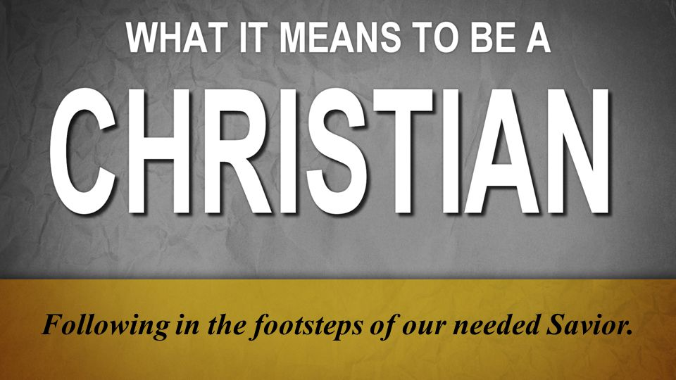 Many people answer this question in their own way: No matter how it's worded, however, there must be at least three qualities inherent within each Christian.