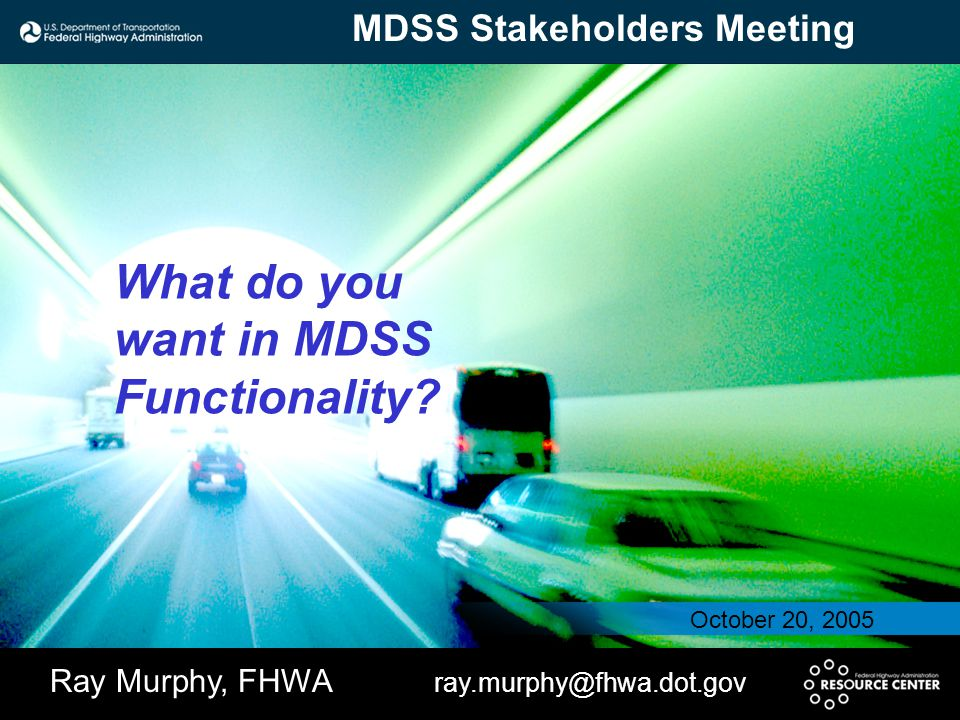 What do you want in MDSS Functionality.