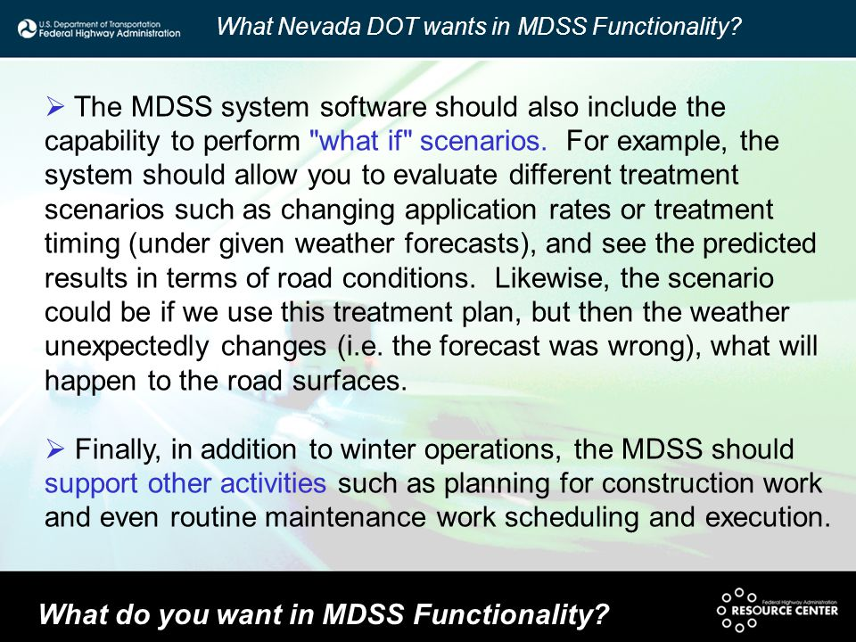  The MDSS system software should also include the capability to perform