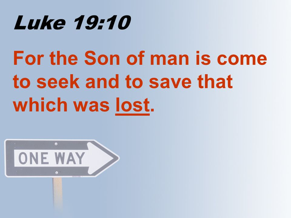 II Cor. 4:3 But if our gospel is hid, it is hid to them that are lost!