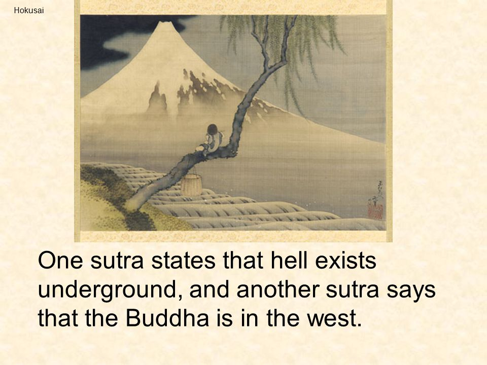 One sutra states that hell exists underground, and another sutra says that the Buddha is in the west. Hokusai