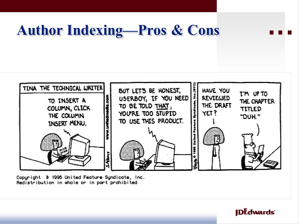Author Indexing—Pros & Cons Familiar with the book and its subject matter Over-involvement and loss of objectivity Lack of time Pro: Unfamiliar with t