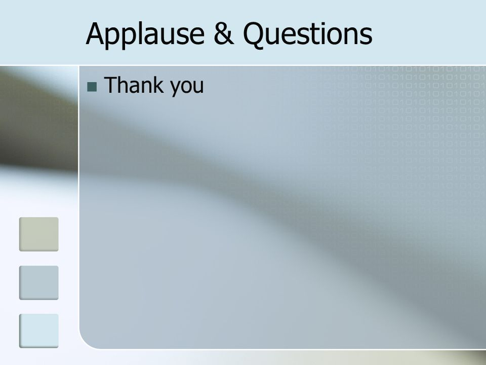 Applause & Questions Thank you