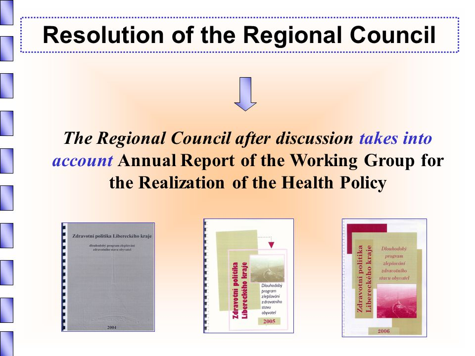 Resolution of the Regional Council The Regional Council after discussion takes into account Annual Report of the Working Group for the Realization of