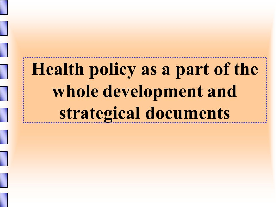 Health policy as a part of the whole development and strategical documents