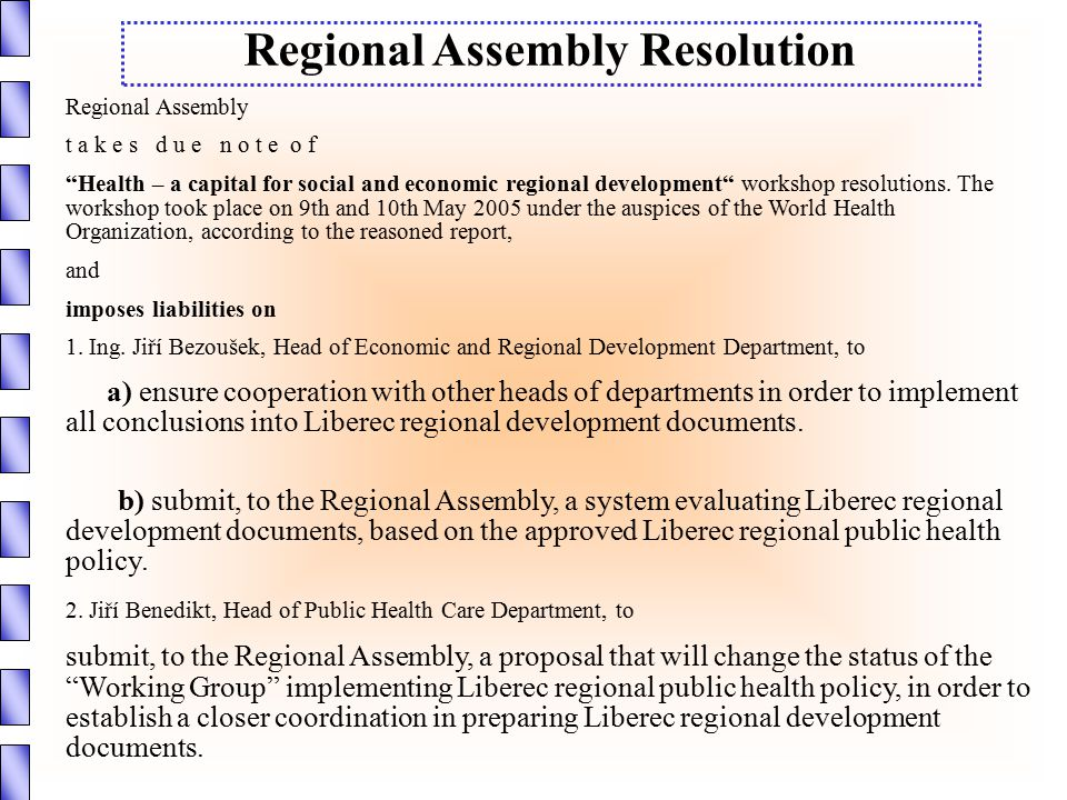 """Regional Assembly t a k e s d u e n o t e o f """"Health – a capital for social and economic regional development"""" workshop resolutions. The workshop too"""