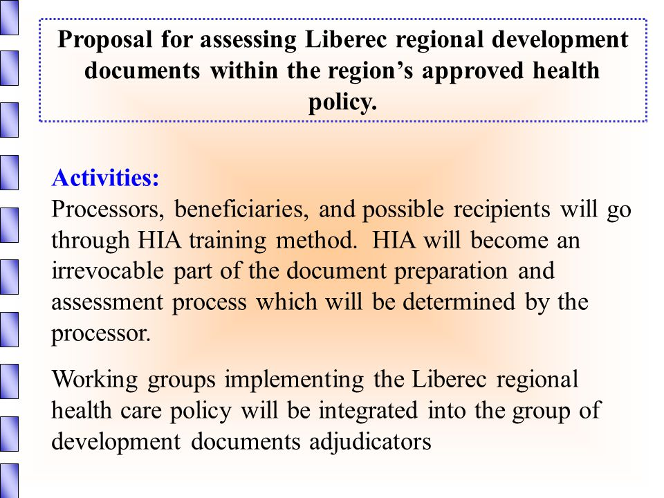 Activities: Processors, beneficiaries, and possible recipients will go through HIA training method.