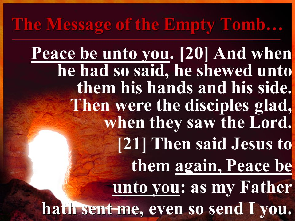 The Message of the Empty Tomb… Peace be unto you.