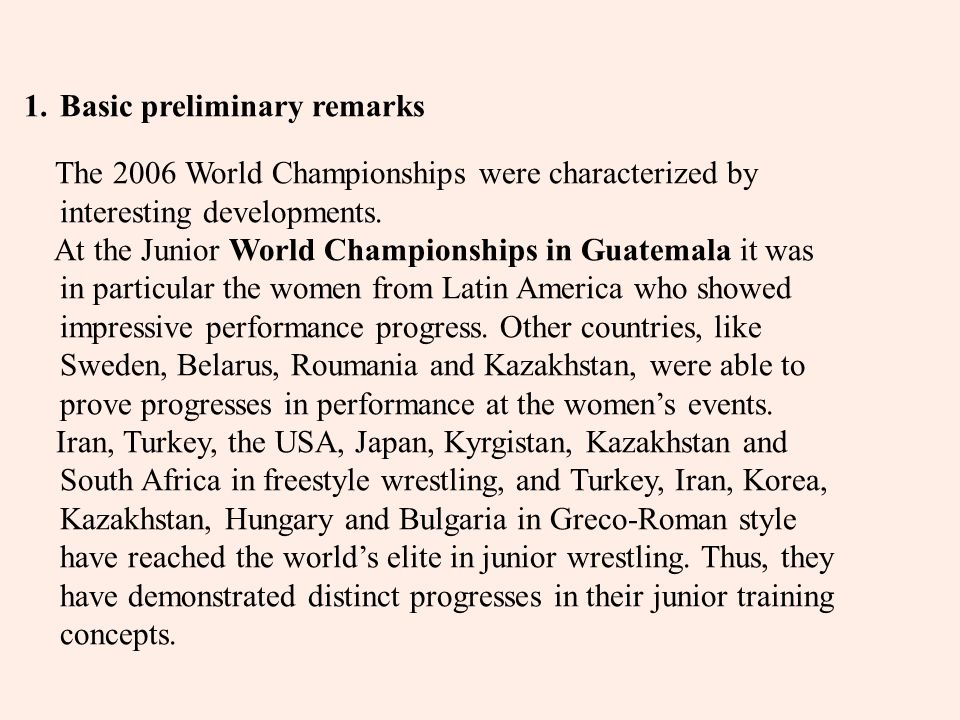 1.Basic preliminary remarks The 2006 World Championships were characterized by interesting developments.