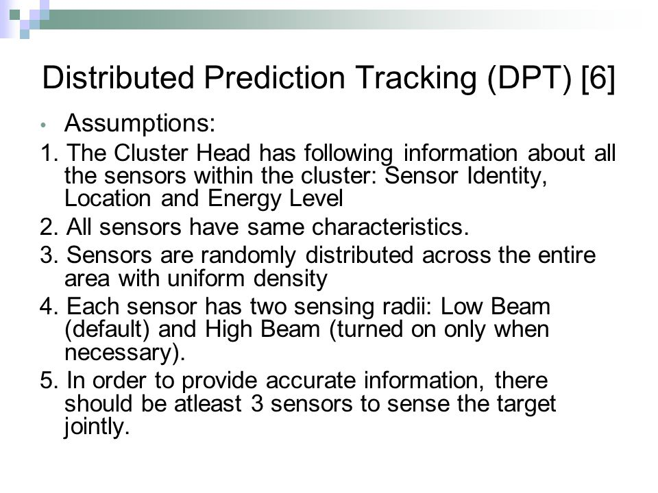 Distributed Prediction Tracking (DPT) [6] Assumptions: 1.
