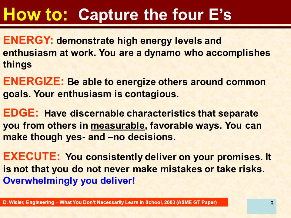 88 How to: Capture the four E's ENERGY: demonstrate high energy levels and enthusiasm at work.