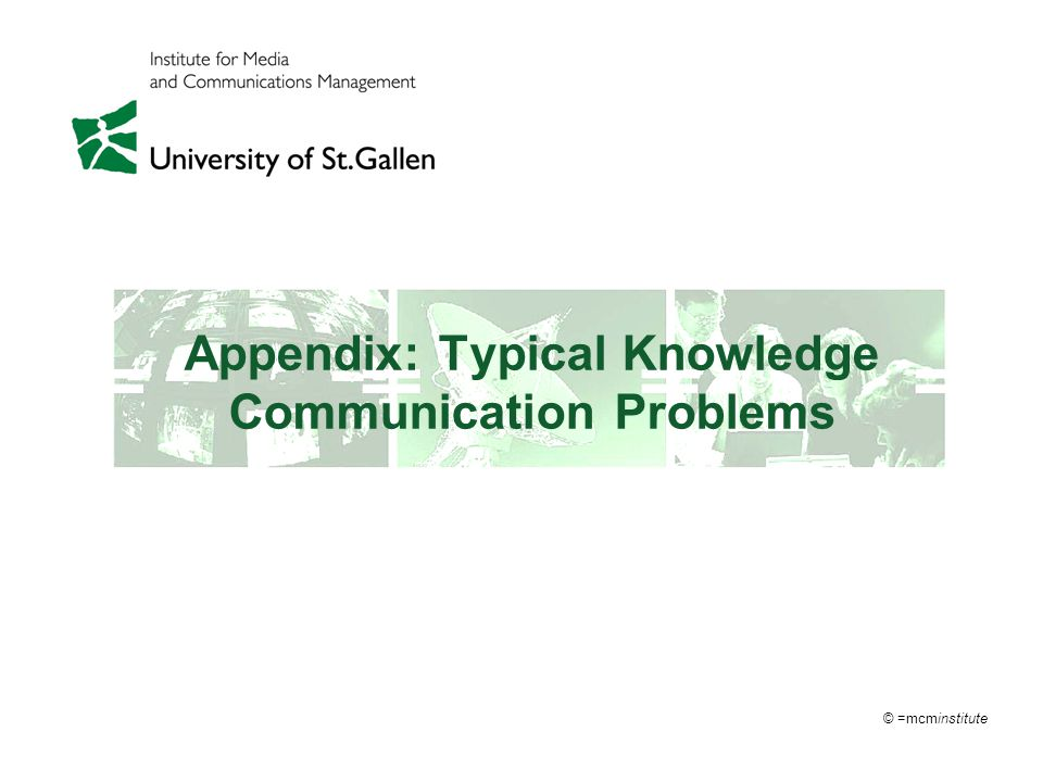 © =mcminstitute Appendix: Typical Knowledge Communication Problems