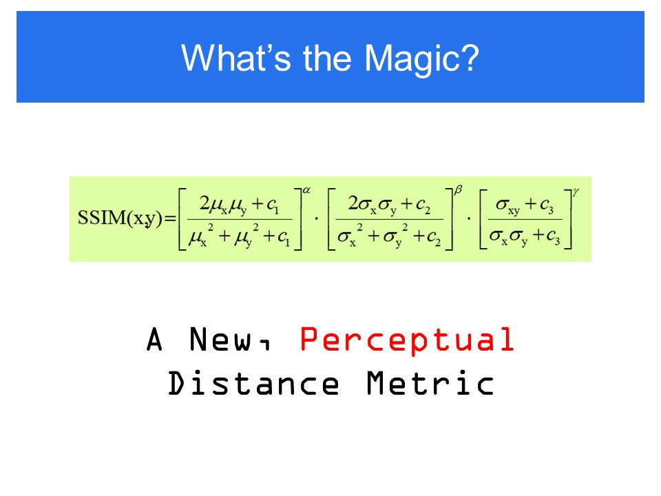 What's the Magic? A New, Perceptual Distance Metric