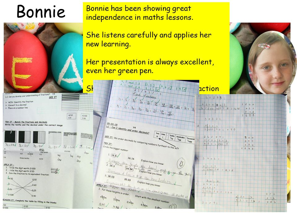 Bonnie Bonnie has been showing great independence in maths lessons.