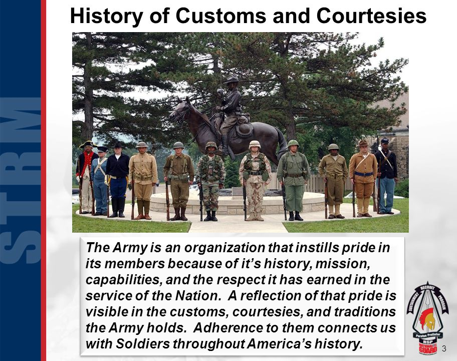 3 The Army is an organization that instills pride in its members because of it's history, mission, capabilities, and the respect it has earned in the